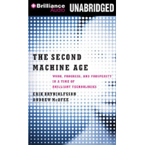 The Second Machine Age: Work, Progress, and Prosperity in a Time of Brilliant Technologies by Erik Brynjolfsson, 9781480577497