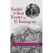 Kashil and Best Essays by Yi Kwang-Su by Translated by Chung-Nan Lee Kim, 9781480813632