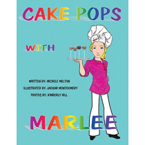 Cake Pops with Marlee by Michele Melton, 9781480828605