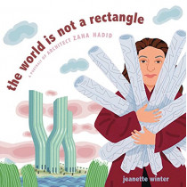 The World Is Not a Rectangle: A Portrait of Architect Zaha Hadid by Jeanette Winter, 9781481446693