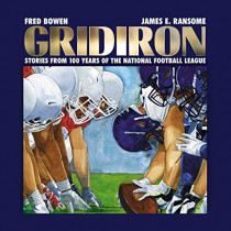 Gridiron: Stories from 100 Years of the National Football League by Fred Bowen, 9781481481120