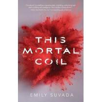 This Mortal Coil by Emily Suvada, 9781481496339