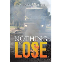 Nothing to Lose by Richard Martin, 9781482825787