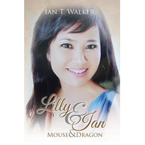 Lilly & Ian: Mouse & Dragon by Ian T Walker, 9781482832198