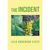 The Incident by Lela Anderson Stute, 9781483498669
