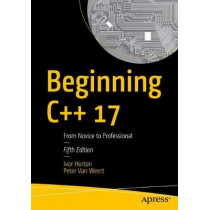 Beginning C++17: From Novice to Professional by Ivor Horton, 9781484233658