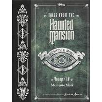 Tales from the Haunted Mansion, Volume IV: Memento Mori by Amicus Arcane, 9781484714737