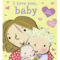 I Love You, Baby [board Book] by Giles Andreae, 9781484722619