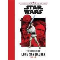 Journey to Star Wars: The Last Jedi: The Legends of Luke Skywalker by Ken Liu, 9781484780770