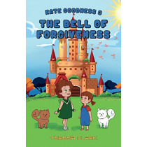 The Bell of Forgiveness: Kate Goodness Book 3 by Teresa Clark, 9781486613120