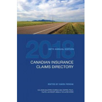 Canadian Insurance Claims Directory 2018: 86th Edition by Gwen Peroni, 9781487523008