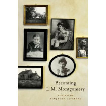 A Name for Herself: Selected Writings, 1891-1917 by L.M. Montgomery, 9781487523084