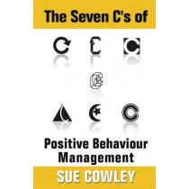 The Seven C's of Positive Behaviour Management by Sue Cowley, 9781489518200