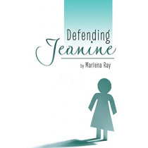 Defending Jeanine by Marlena Ray, 9781489707727