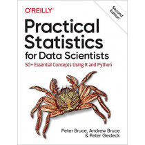 Practical Statistics for Data Scientists: 50+ Essential Concepts Using R and Python by Peter Bruce, 9781492072942
