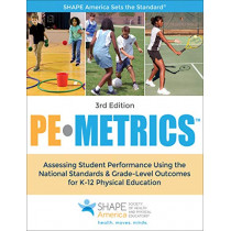 PE Metrics: Assessing Student Performance Using the National Standards & Grade-Level Outcomes for K-12 Physical Education by SHAPE America - Society of Health and Physical Educators, 9781492526667