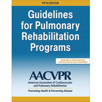 Guidelines for Pulmonary Rehabilitation Programs by American Association of Cardiovascular and Pulmonary Rehabilitation, 9781492550914