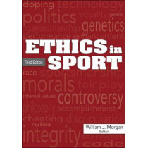 Ethics in Sport 3rd Edition by William Morgan, 9781492556763