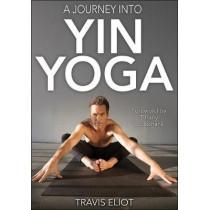 Journey Into Yin Yoga, A by Travis Eliot, 9781492557227