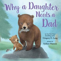 Why a Daughter Needs a Dad by Gregory Lang, 9781492667834
