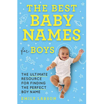 Best Baby Names for Boys by Emily Larson, 9781492697282