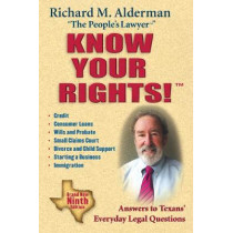 Know Your Rights!: Answers to Texans' Everyday Legal Questions by Richard M. Alderman, 9781493030453