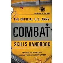 The Official U.S. Army Combat Skills Handbook by Matt Larsen, 9781493032969