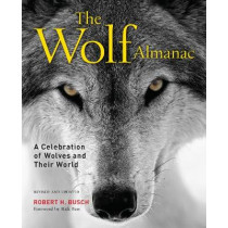 Wolf Almanac: A Celebration of Wolves and Their World by Robert Busch, 9781493033751