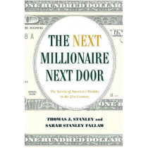The Next Millionaire Next Door: Enduring Strategies for Building Wealth by Thomas J. Stanley, 9781493035359