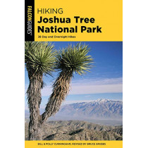 Hiking Joshua Tree National Park: 38 Day and Overnight Hikes by Bruce Grubbs, 9781493039067