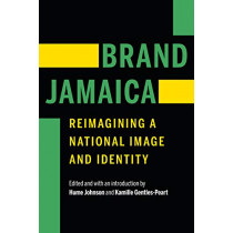 Brand Jamaica: Reimagining a National Image and Identity by Hume Johnson, 9781496200563