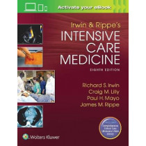 Irwin and Rippe's Intensive Care Medicine by Irwin, 9781496306081