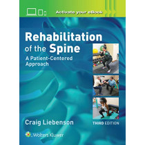 Rehabilitation of the Spine: A Patient-Centered Approach by Craig Liebenson, 9781496339409