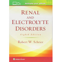 Renal and Electrolyte Disorders by Robert W. Schrier, 9781496340245