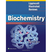 Lippincott Illustrated Reviews: Biochemistry by Denise R. Ferrier, 9781496344496