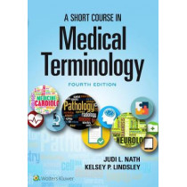 A Short Course in Medical Terminology by Judi Nath, 9781496351470