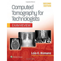 Computed Tomography for Technologists: Exam Review by Lois Romans, 9781496377265