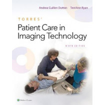 Torres' Patient Care in Imaging Technology by Andrea Dutton, 9781496378668