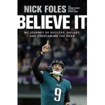 Believe It by Nick Foles, 9781496436498