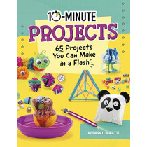 10-Minute Projects: 65 Projects You Can Make in a Flash by Sarah L Schuette, 9781496686800