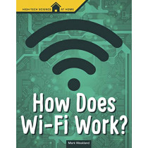 How Does Wi-Fi Work? by Mark Andrew Weakland, 9781496687135