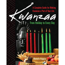 Kwanzaa: From Holiday To Every Day by Maitefa Angaza, 9781496722201