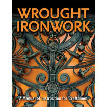 Wrought Ironwork: A Manual of Instruction for Craftsmen by Council for Small Industries In Rural Areas, 9781497100640