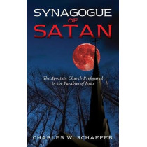 Synagogue of Satan by Charles W Schaefer, 9781498498753