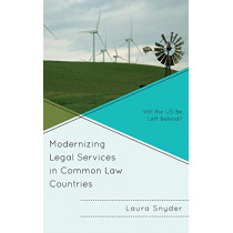Modernizing Legal Services in Common Law Countries: Will the US Be Left Behind? by Laura Snyder, 9781498530064