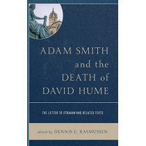 Adam Smith and the Death of David Hume: The Letter to Strahan and Related Texts by Dennis C. Rasmussen, 9781498586108