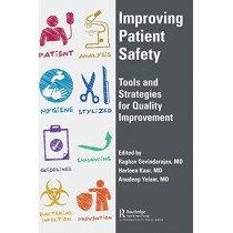 Improving Patient Safety: Tools and Strategies for Quality Improvement by Raghav Govindarajan, 9781498785020