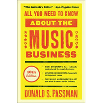 All You Need to Know about the Music Business: 10th Edition by Donald S Passman, 9781501122187