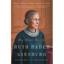 My Own Words by Ruth Bader Ginsburg, 9781501145254
