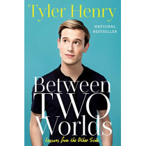 Between Two Worlds: Lessons from the Other Side by Tyler Henry, 9781501152634